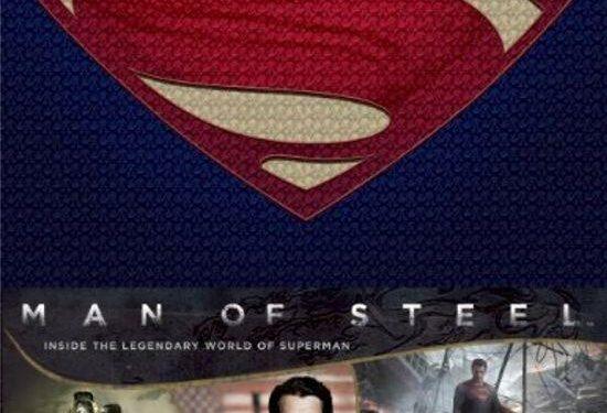 man of steel inside the legendary world of superman Man of Steel: Inside the Legendary World of Superman Review Books