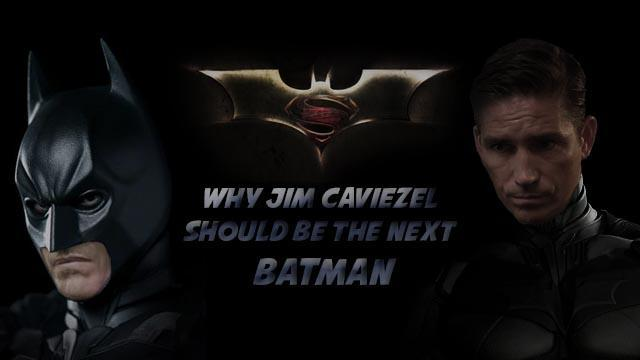 why jim caviezel should be batman