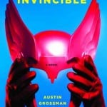 11. Soon I will Be Invincible Austin Grossman 25 Science-Fiction Books Every Fan Should Read Before They Die Books