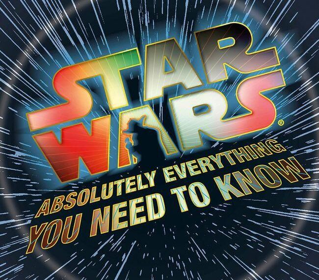 Star Wars Absolutely Everything you Need to Know Cover Star Wars: Absolutely Everything You Need to Know Review Books