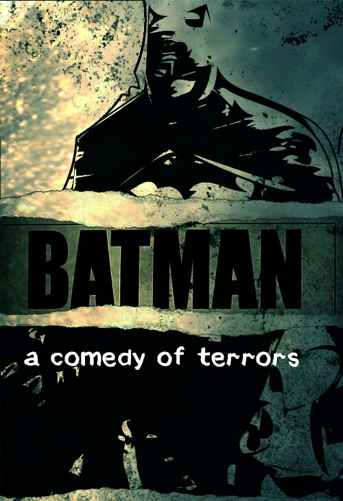 Batman A Comedy of Terrors - Fan Fiction