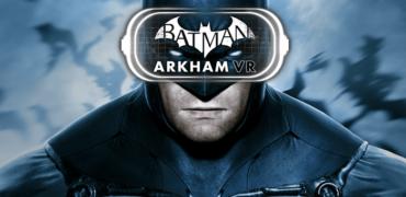 An Interview With Batman: Arkham VR Developer Rocksteady