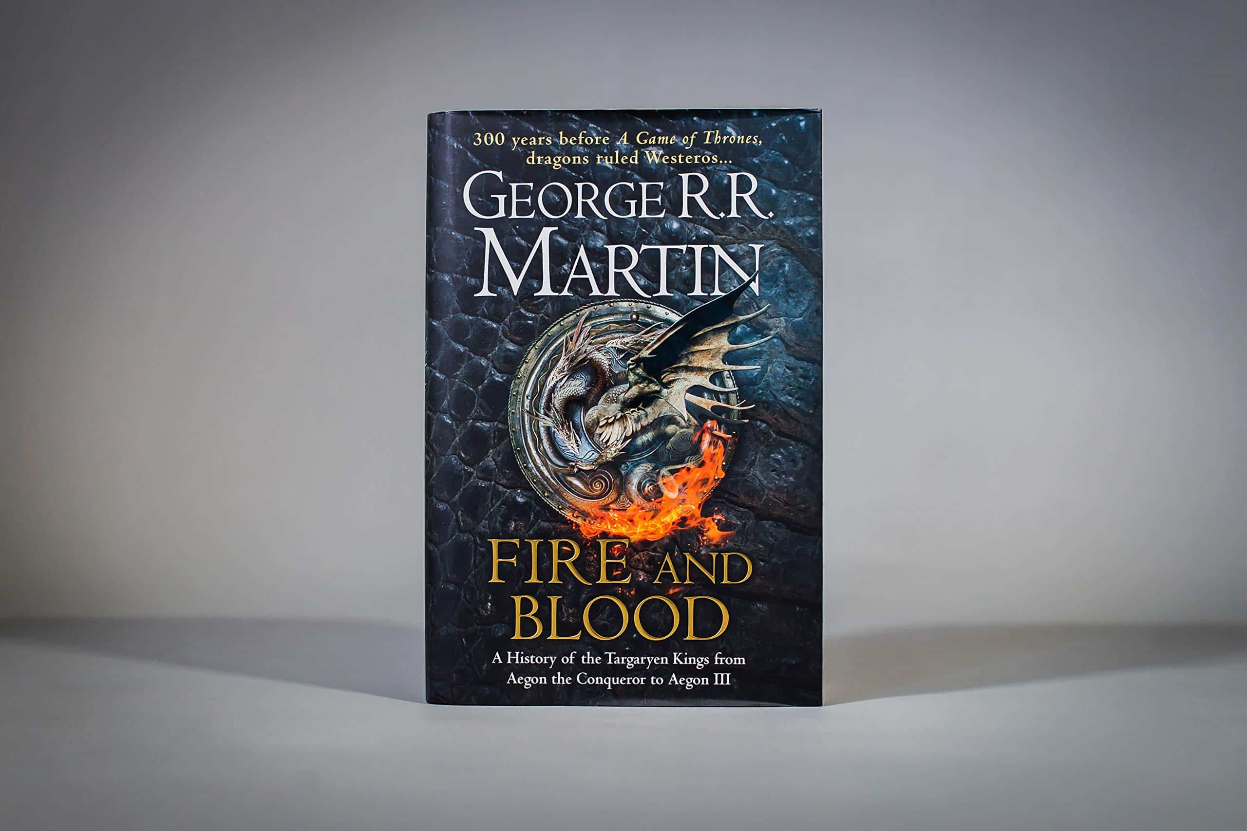 Fire And Blood: A History Of The Targaryen Kings From Aegon The Conqueror To Aegon III