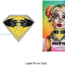 01 BOP Lapel Pin On Card Win A Birds of Prey (And the Fantabulous Emancipation of One Harley Quinn) Hamper - CLOSED Competitions