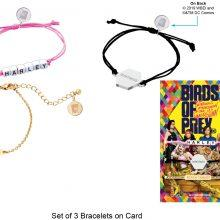 05 BOP Set of 3 Bracelets on Card Win A Birds of Prey (And the Fantabulous Emancipation of One Harley Quinn) Hamper - CLOSED Competitions