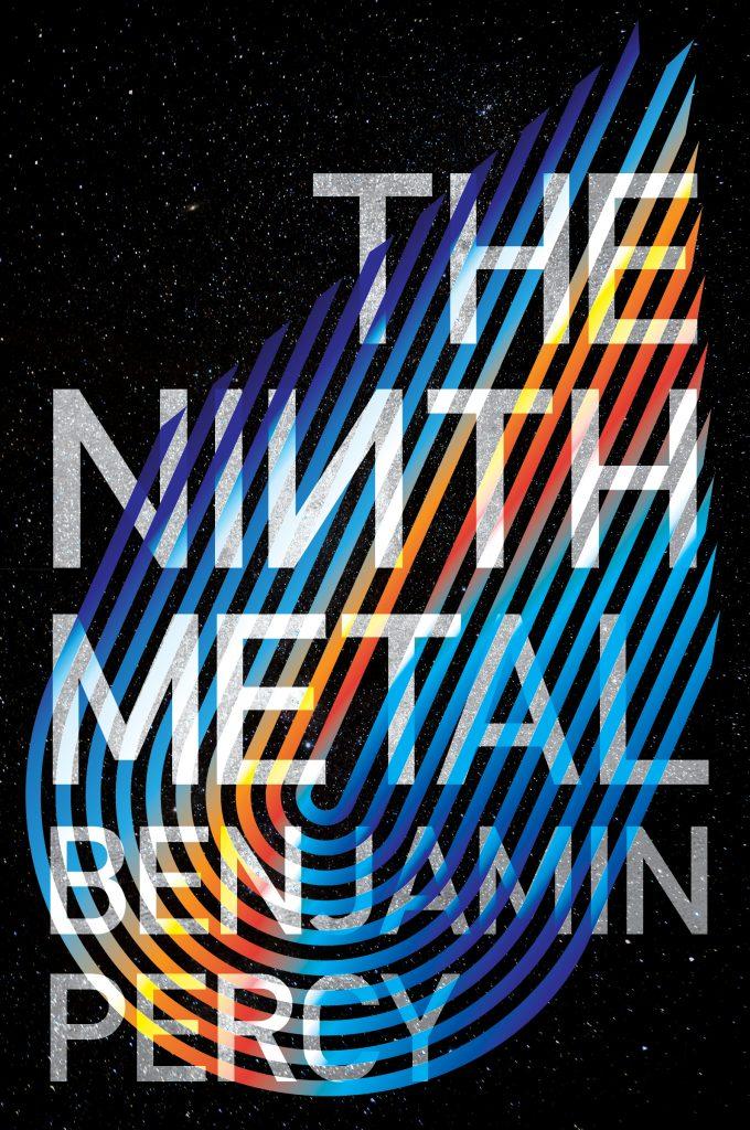 The Ninth Metal Benjamin Percy